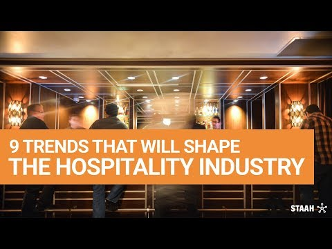 9 Trends That Will Shape the Hospitality Industry in 2018