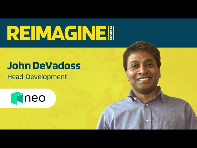 REIMAGINE 2020 v2.0 - John DeVadoss - Neo - The evolution of protocols