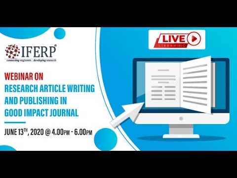 Live Webinar on Research Article Writing and Publishing in Good Impact Journal | IFERP
