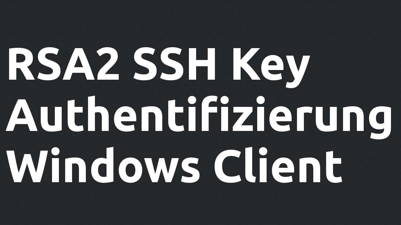 tutorial wie richte ich meinen linux server und windows client mit rsa ssh keys ein youtube. Black Bedroom Furniture Sets. Home Design Ideas