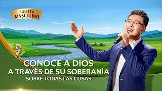 Música cristiana de adoración | Conoce a Dios a través de Su soberanía sobre todas las cosas