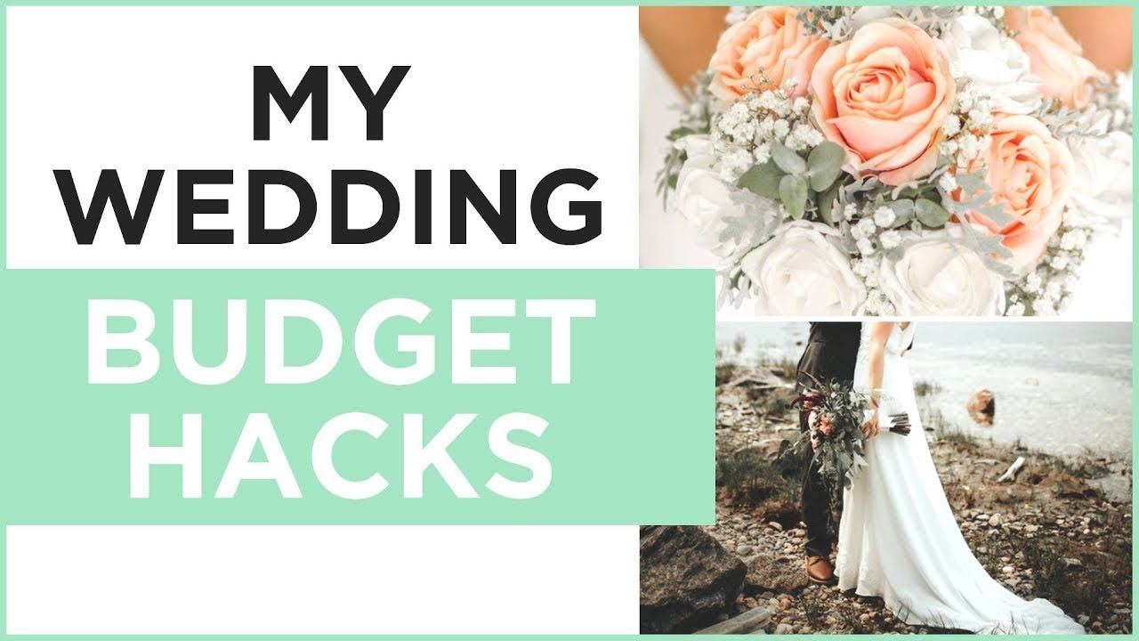 6 wedding budget hacks i used to save thousands youtube