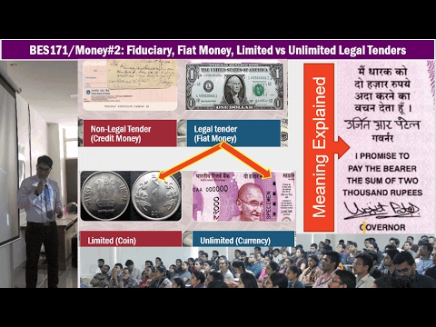 BES171/Money#2: Limited vs Unlimited Legal Tenders, Fiat & Fiduciary Money, Gold standard,