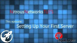 Nitrous Networks: Setting Up Your First Server
