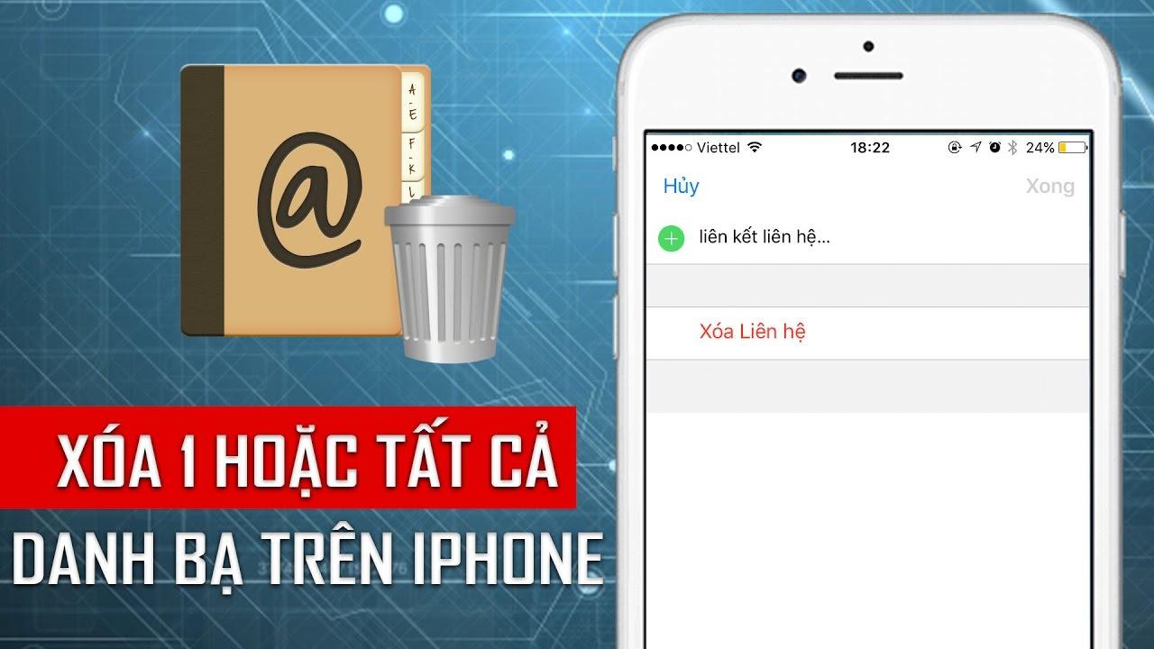 Hướng dẫn xóa danh bạ trên iPhone đơn giản nhất