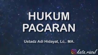 Download Video Hukum Pacaran - Ustadz Adi Hidayat, Lc,. MA. MP3 3GP MP4