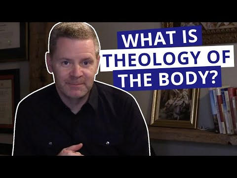 WHAT IS THEOLOGY OF THE BODY? | Why God Gave Us Bodies | Christopher West