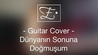 Manga - Dünyanin Sonuna Dogmusum  Guitar Cover
