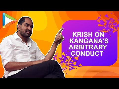 Krish REVEALS how Kangana Ranaut Hurt him and Forced him to Leave Manikarnika