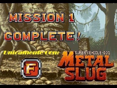 Metal Slug: Mission 1 (Únicamente Usando ''F'' Flame Shot)