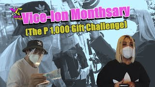 Vice-Ion Monthsary (The P1000 Gift Challenge)