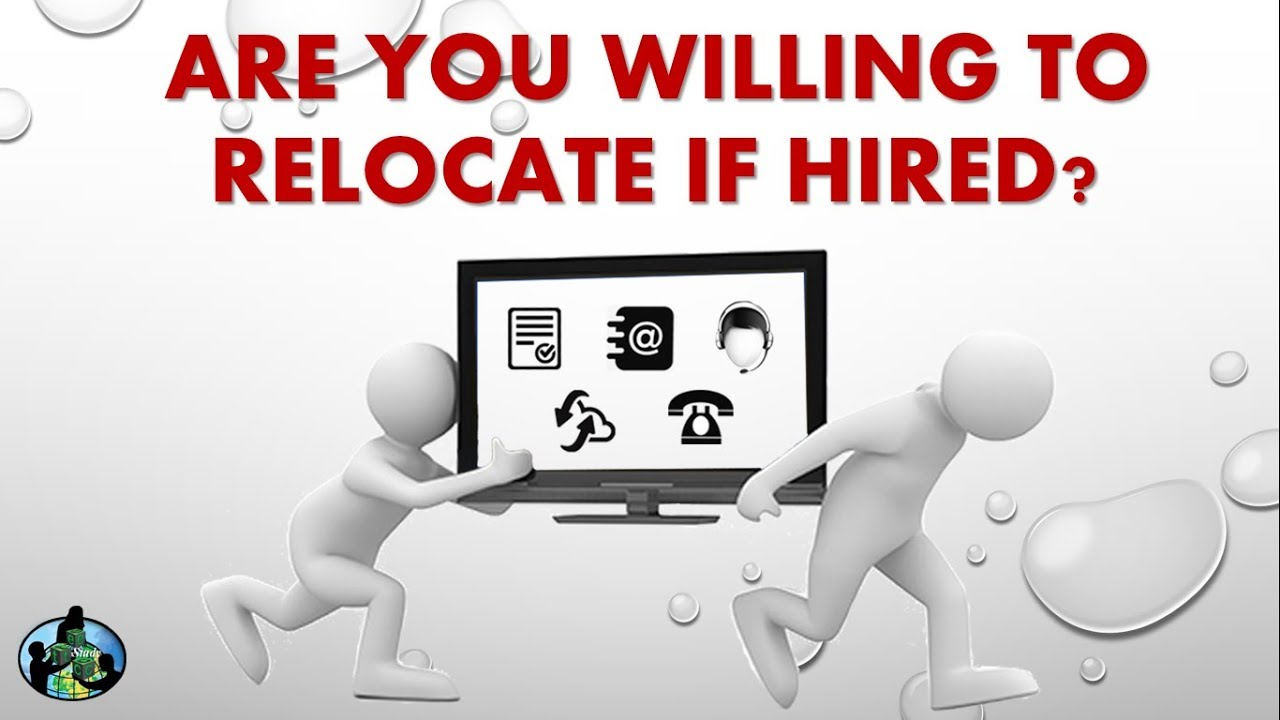 Are You Willing To Relocate If Hired Interview Question Youtube