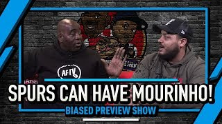 Spurs Can Have Mourinho & Emery Must Beat The Saints! | Biased Preview Show