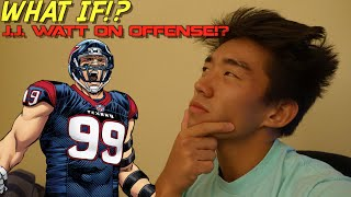 what if jj watt played on offense