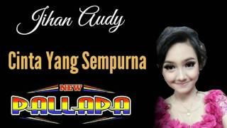 Jihan Audy - Cinta Yang Sempurna - New Pallapa Mp3