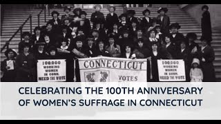 Celebrating the 100th Anniversary of Woman's Suffrage in Connecticut