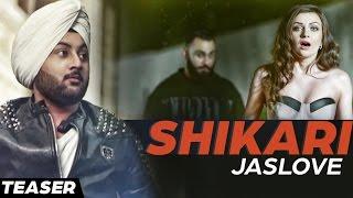 Shikari - Jaslove Feat. Jaybee | Teaser | Latest Punjabi Songs 2016