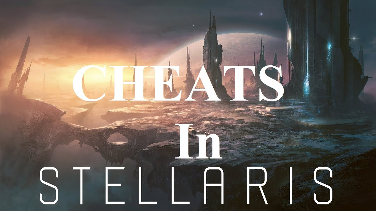 Stellaris Cheats - Console Commands