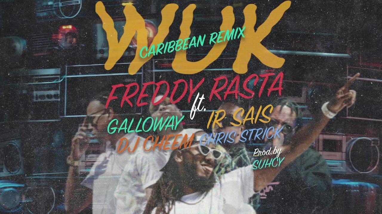 Download Freddy Rasta (Feat. Galloway, Irsais, DJ Cheem, Chris Strick) - Wuk (Caribbean Remix)