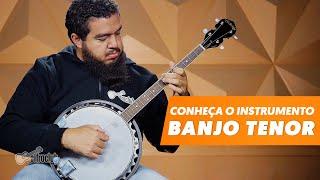 BANJO TENOR | Conheça o instrumento #5
