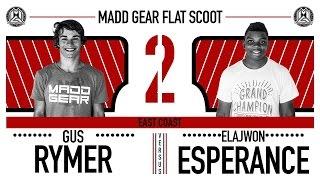 Madd Gear Flat Scoot 2 | Gus Rymer vs. Elajwon Esperance