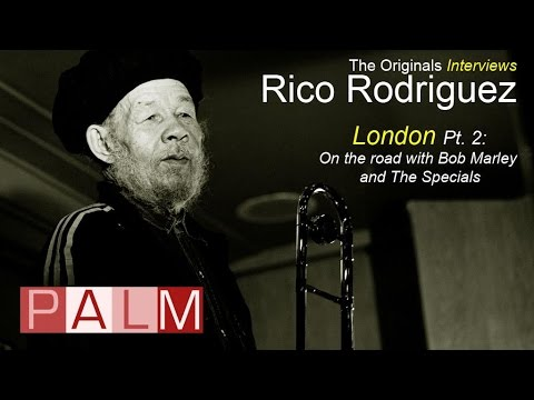 Rico Rodriguez [Interview] - London Part 2: On the Road with Bob Marley and the Specials