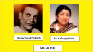 MUSHKIL HAI BAHUT MUSHKIL......MAHAL 1949 LATA MANGESHKAR