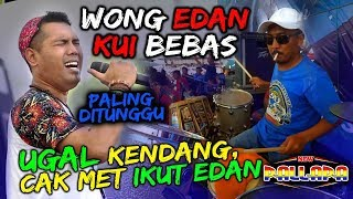 Download lagu EDAN TENAN FULL SPEED - WONG EDAN KUI BEBAS - MASOK CAK MET  NEW PALLAPA PORONG