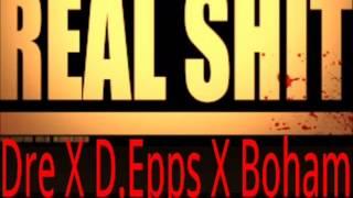 Real Sh*t-Sack Chasin Dre, Ft D.Epps & Boham