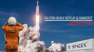 Falcon Heavy One Week Replay & Hangout!!!
