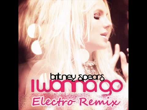 I wanna go--Electro remix