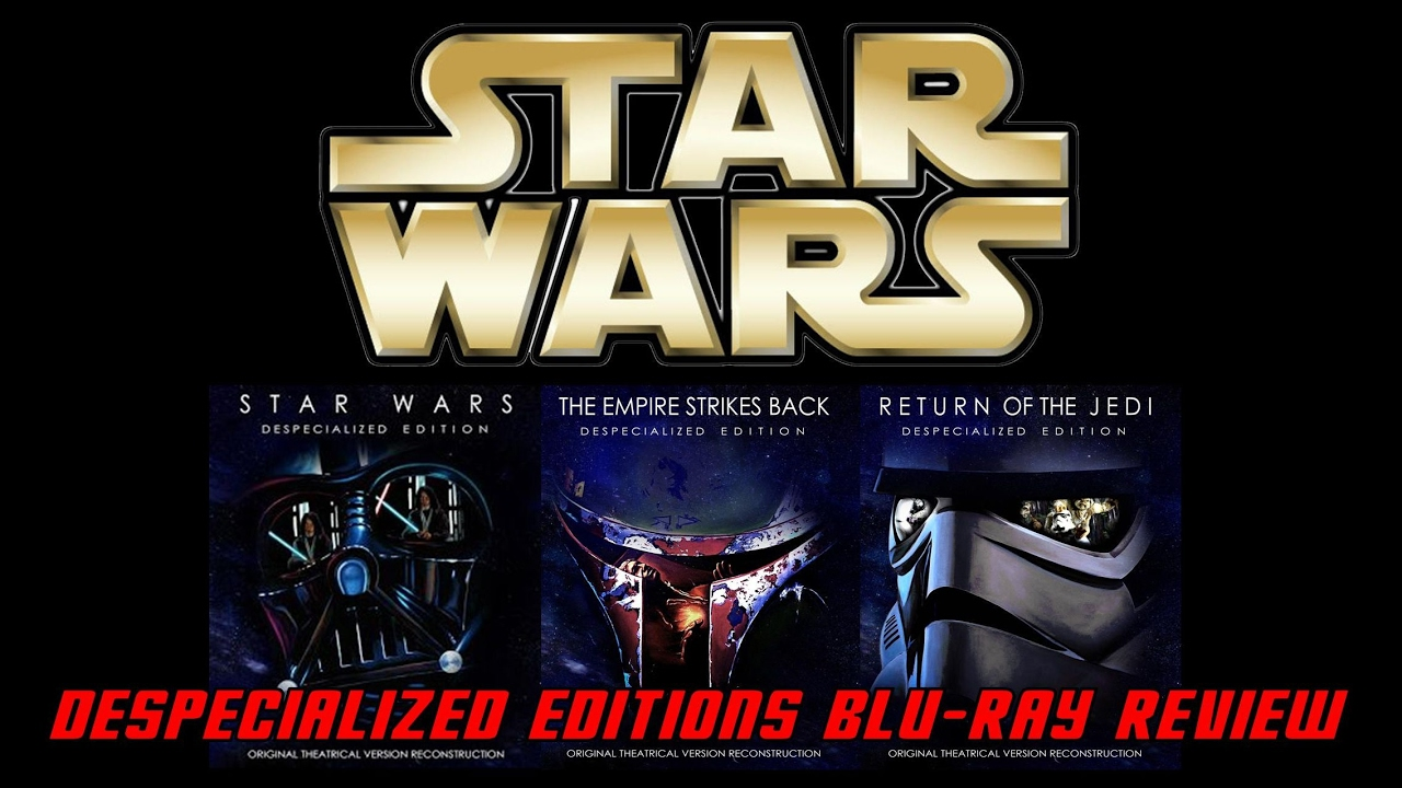 STAR WARS - DESPECIALIZED EDITIONS OF THE ORIGINAL TRILOGY ON BLU-RAY REVIEW