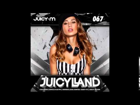 DJ Juicy M - JuicyLand #067