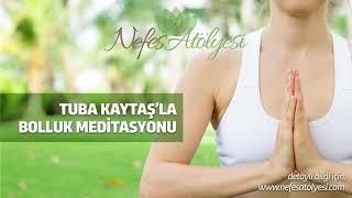 Tuba Kaytaş 39 la Bolluk Meditasyonu