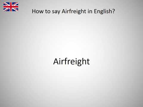 How to say Airfreight in English?
