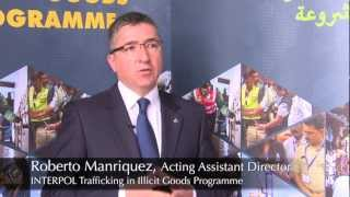 INTERPOL TV INTERVIEW - Roberto Manriquez, INTERPOL Trafficking in Illicit Goods Programme