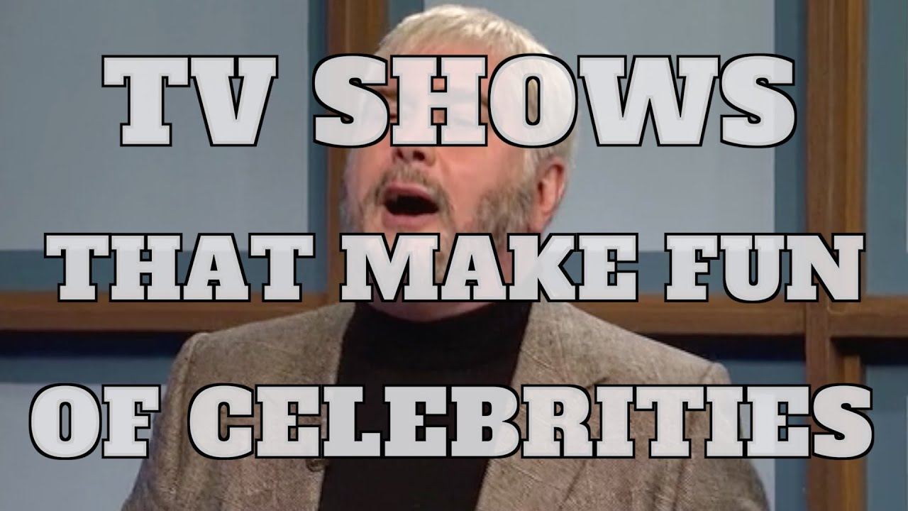 Top 10 TV Shows That Make Fun Of Celebrities (Quickie)
