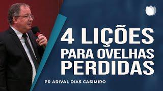 4 Lições para as Ovelhas Perdidas   Pr Arival Dias Casimiro