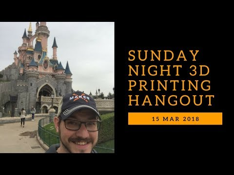 Sunday Night 3D Printing Hangout - 4/15/2018