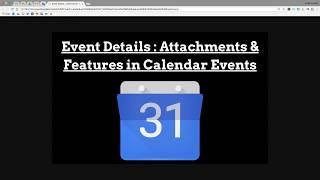 Google Calendar Event Details: Attachments and Features