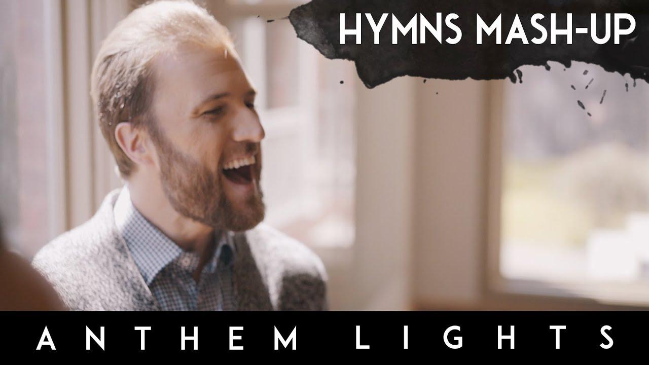 Hymns Mashup | Anthem Lights