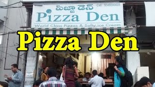 Pizza Den - Hyderabad Street Food