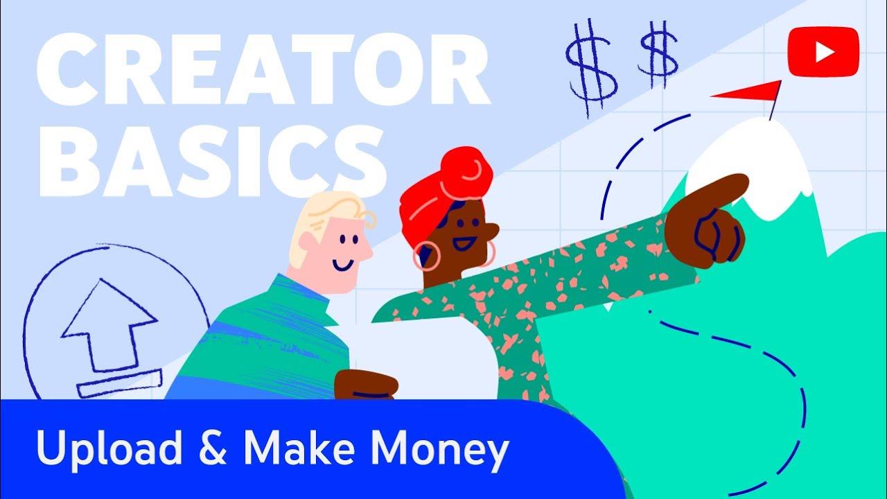 Creator Basics: Guidelines for Uploading & Making Money