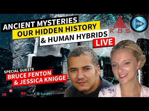 🔴▶ KBS LIVE - Ancient Mysteries, Hidden History & Hybrid Humans with Bruce Fenton & Jess Knigge