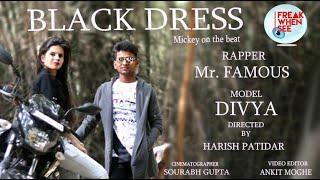 Black Dress | Mr. Famous | 2019 latest rap song | Starring Divya |