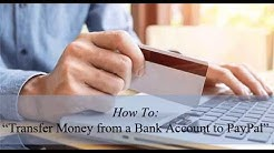 How to Transfer Money from a Bank Account to a PayPal Account