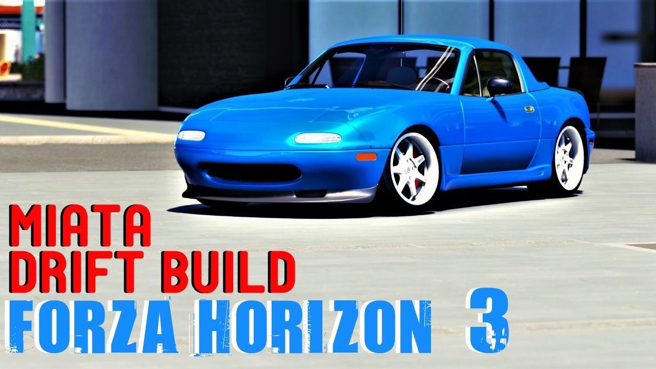 Mazda Mx 5 Miata Drift Build Forza Horizon 3 Drift Builds Part 3
