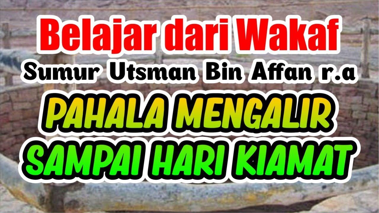 Belajar dari Wakaf Sumur Utsman Bin Affan r.a, Pahala Mengalir Sampai hari Kiamat
