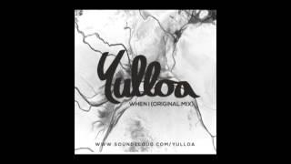 YULLOA - WHEN I