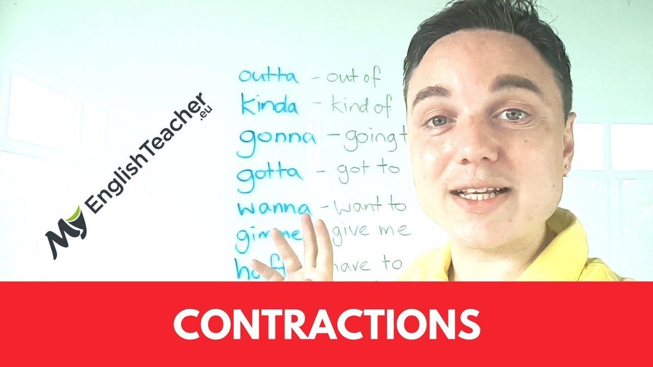11 Contractions In English Pronunciation: Outta, Kinda, Gonna, Gotta, Wanna,  Gimme, Hafta, Donno